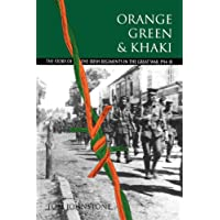 Orange, Green & Khaki: The Story of the Irish Regiments in the Great War, 1914-18