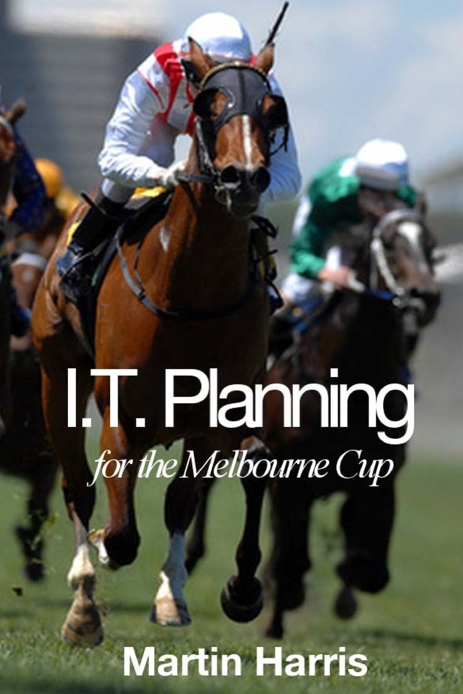 Read Online IT Planning for the Melbourne Cup pdf epub