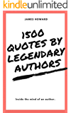 1500 Quotes By Legendary Authors: Box Set: 1500 Fascinating Quotes By Mark Twain, Doctor Seuss, Ernest Hemingway, Napoleon Hill, Oscar Wilde And J.R.R Tolkien (English Edition)