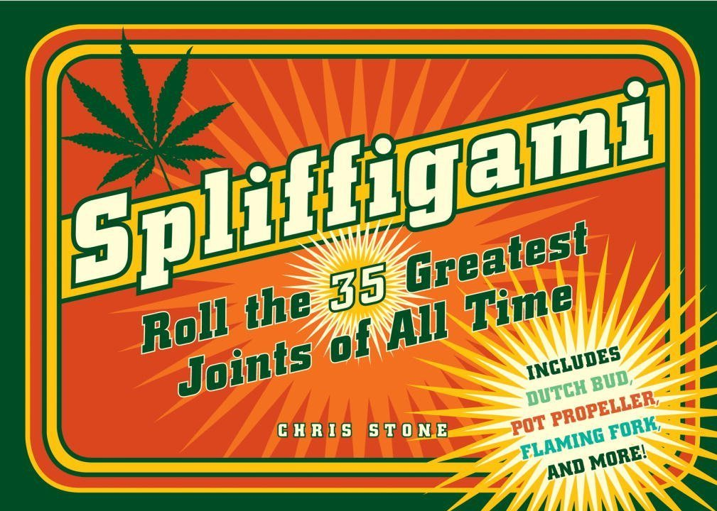 Spliffigami: Roll the 35 Greatest Joints of All Time