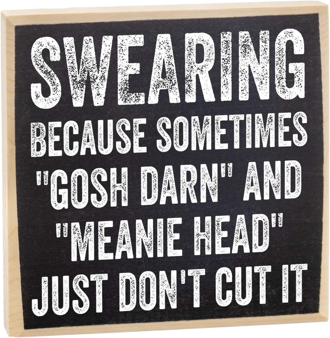 Swearing, Because Sometimes Gosh Darn and Meanie Head Just Don't Cut It - Rustic Wooden Sign - Makes a Great Funny Gift Under $15!