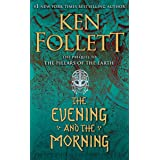 The Evening and the Morning: The Prequel to The Pillars of the Earth
