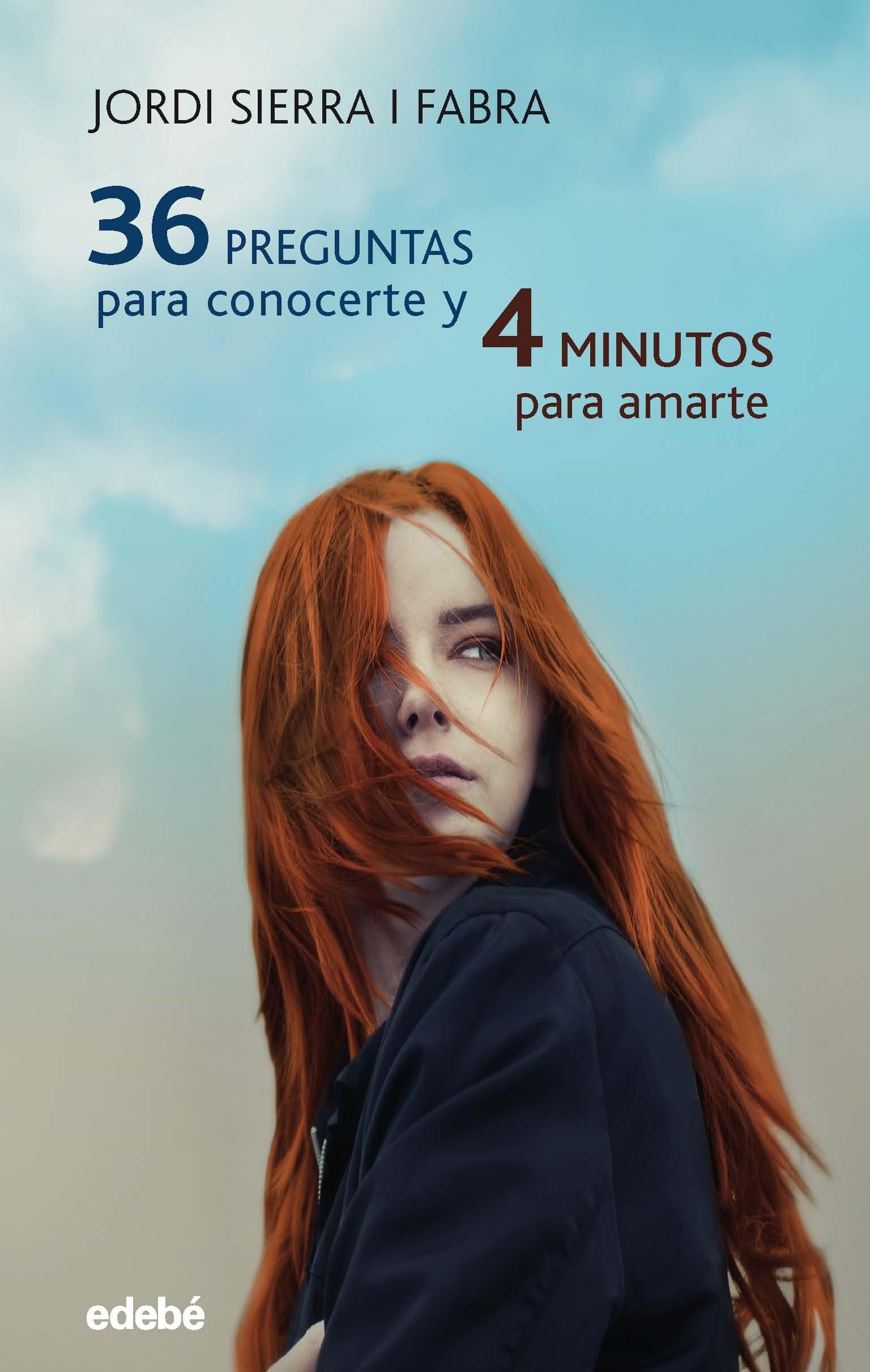Resultado de imagen de 36 preguntas para conocerte y 4 minutos para amarte, Jordi Sierra i Fabra