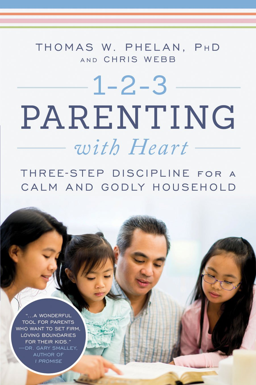 1-2-3 Parenting with Heart: Three-Step Discipline for a Calm and Godly  Household: Thomas Phelan, Chris Webb: 9781492653028: Amazon.com: Books