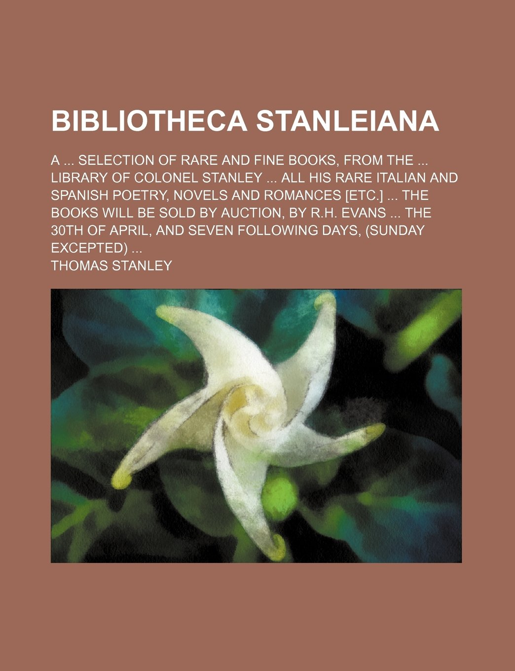 Bibliotheca Stanleiana; A selection of rare and fine books ...