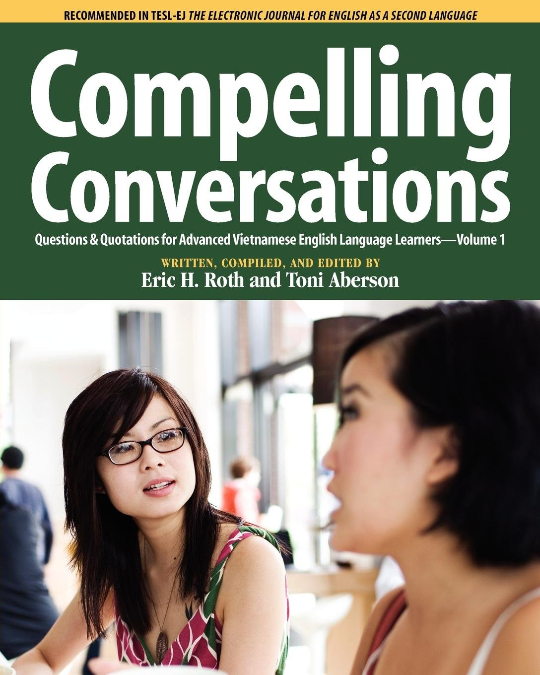 Download Compelling Conversations: Questions & Quotations for Advanced Vietnamese English Language Learners pdf