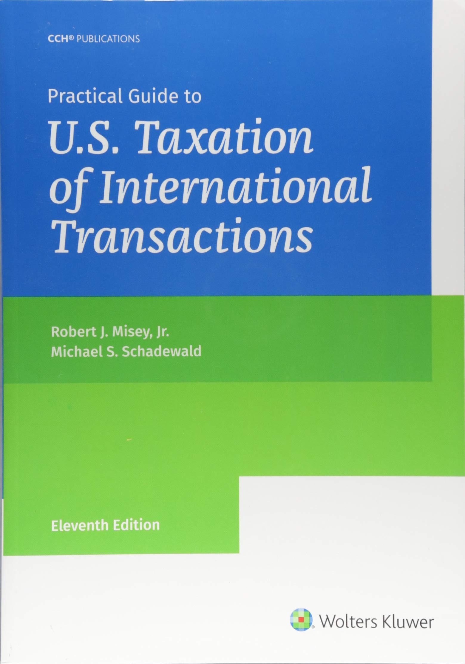 Practical Guide to U.S. Taxation of International Transactions (11th Edition) by CCH Inc.