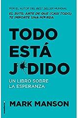 Todo está j*dido: Un libro sobre la esperanza (No Ficción) (Spanish Edition) Kindle Edition