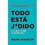 Todo está j*dido: Un libro sobre la esperanza (No Ficción) (Spanish Edition)