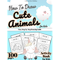 How to Draw Cute Animals for Kids: Easy Step-by-Step Drawing Guide (English Edition)