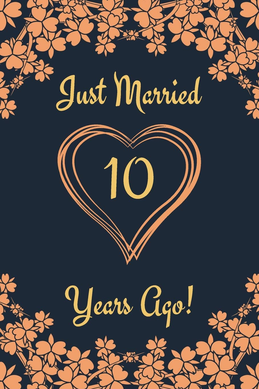 10th Anniversary Journal Lined Journal Notebook 10th Anniversary Gifts For Her And Him Funny 10 Year Wedding Anniversary Celebration Gift Just Married 10 Years Ago Ruslove Shanley 9781072240334 Amazon Com Books