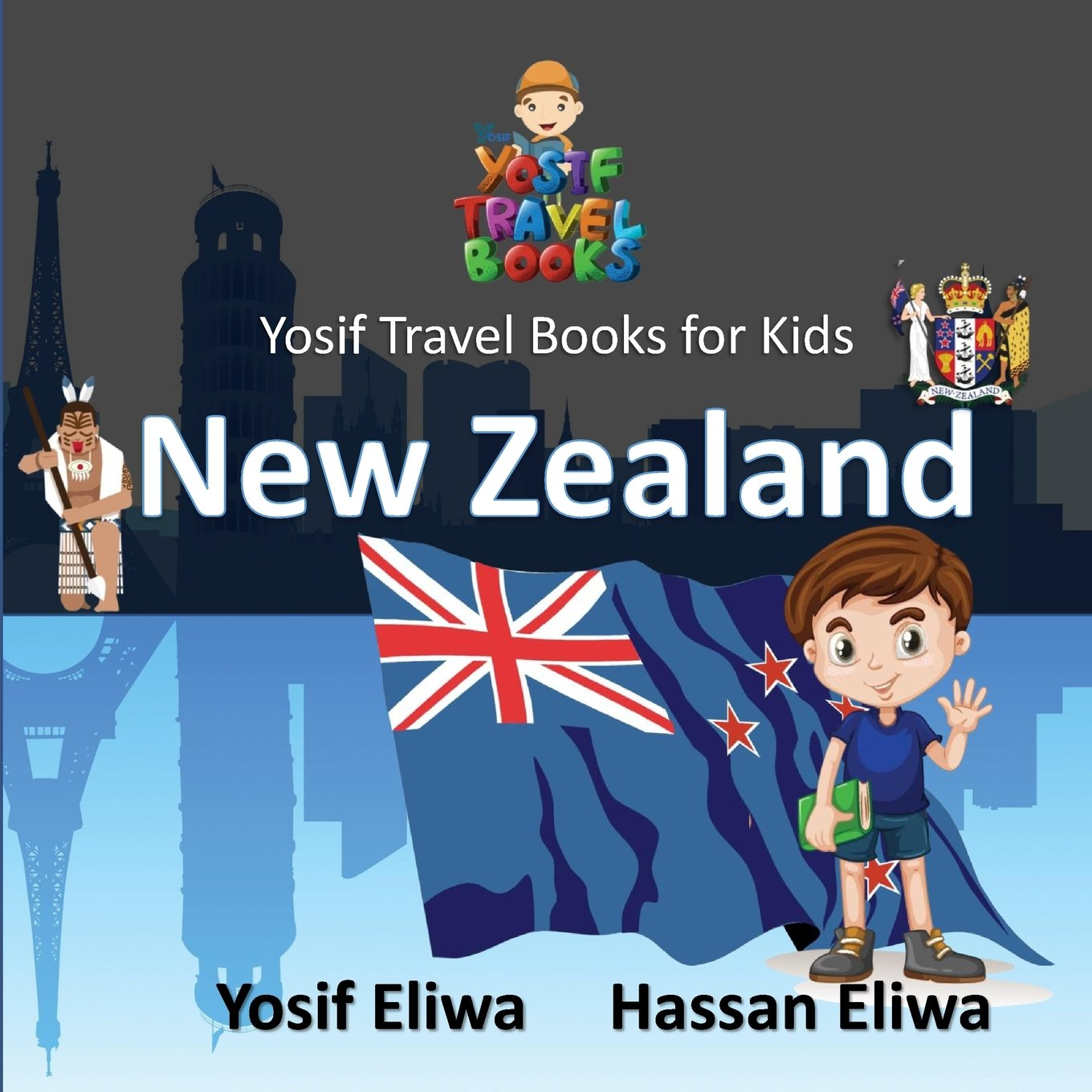 Yosif Travel Books for Kids - New Zealand: All Kids join Yosif to discover New Zealand (Yosif's Travel Books Series)