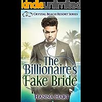 The Billionaire's Fake Bride (A Fake Marriage Romance): Crystal Beach Resort Series Book 2