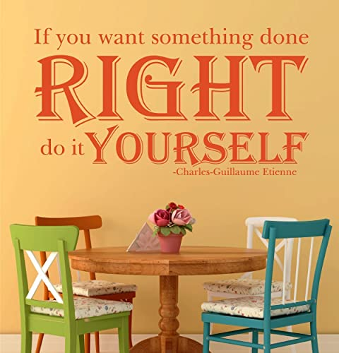 Quote Wall Decals   If You Want Something Done Right Do It Yourself    Charles