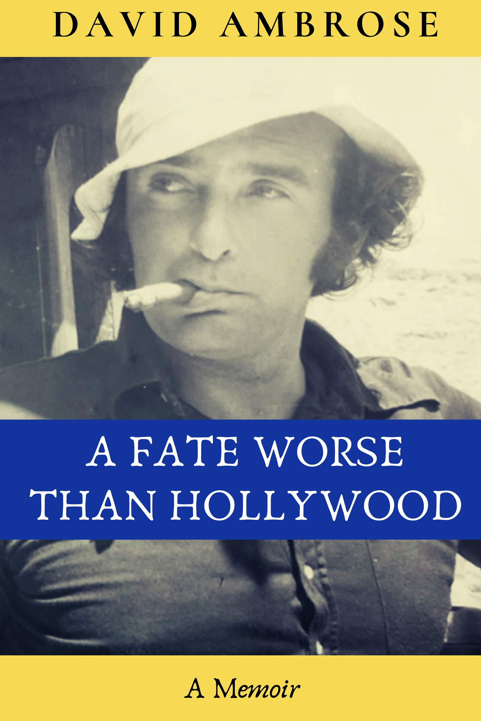 A Fate Worse than Hollywood [Hardcover]