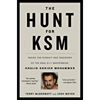 The Hunt for KSM: Inside the Pursuit and Takedown of the Real 9/11 Mastermind, Khalid Sheikh Mohammed (English Edition)