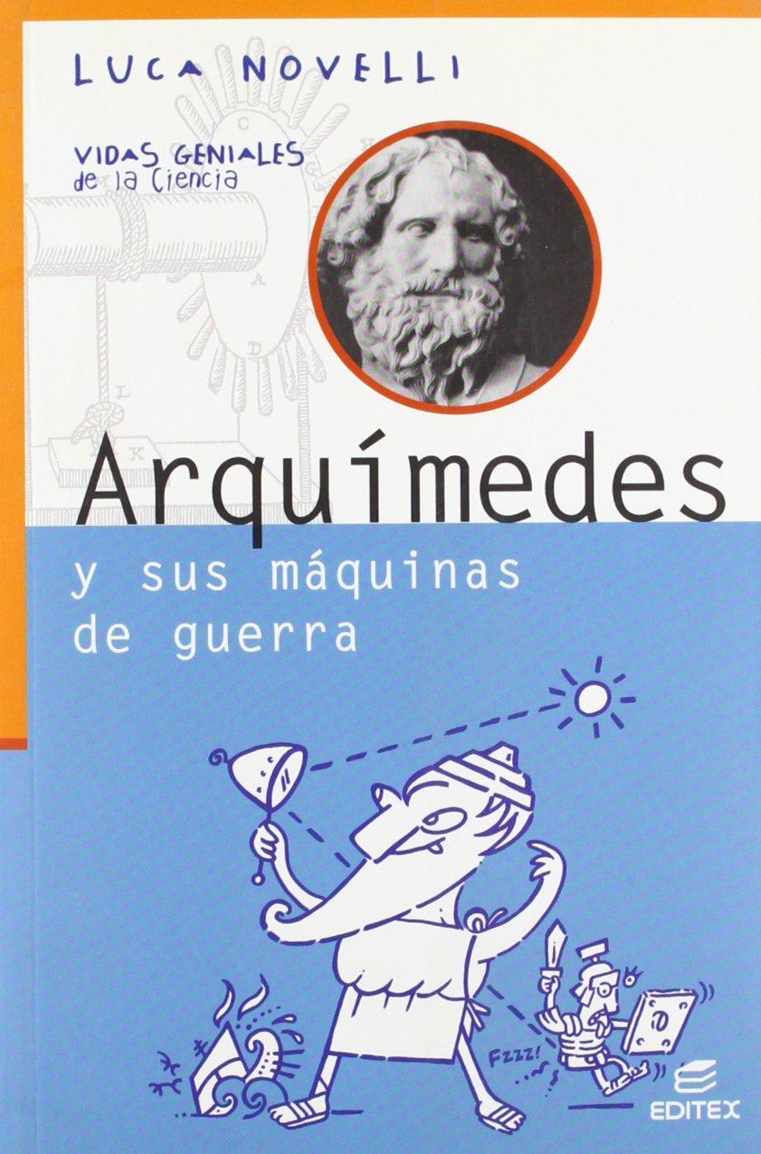 Arquímedes y sus máquinas de guerra Vidas Geniales de la Ciencia ...