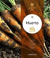 Huerto (Larousse - Libros Ilustrados/ Prácticos