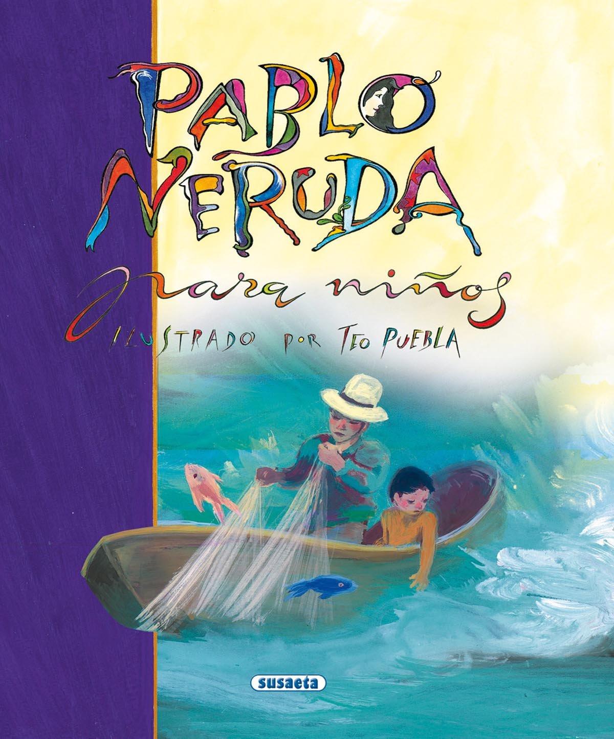Pablo Neruda (Susaeta) (Poesía Para Niños)