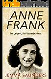 Anne Frank: ihr Leben, ihr Vermächtnis (Kindle Single) (German Edition)