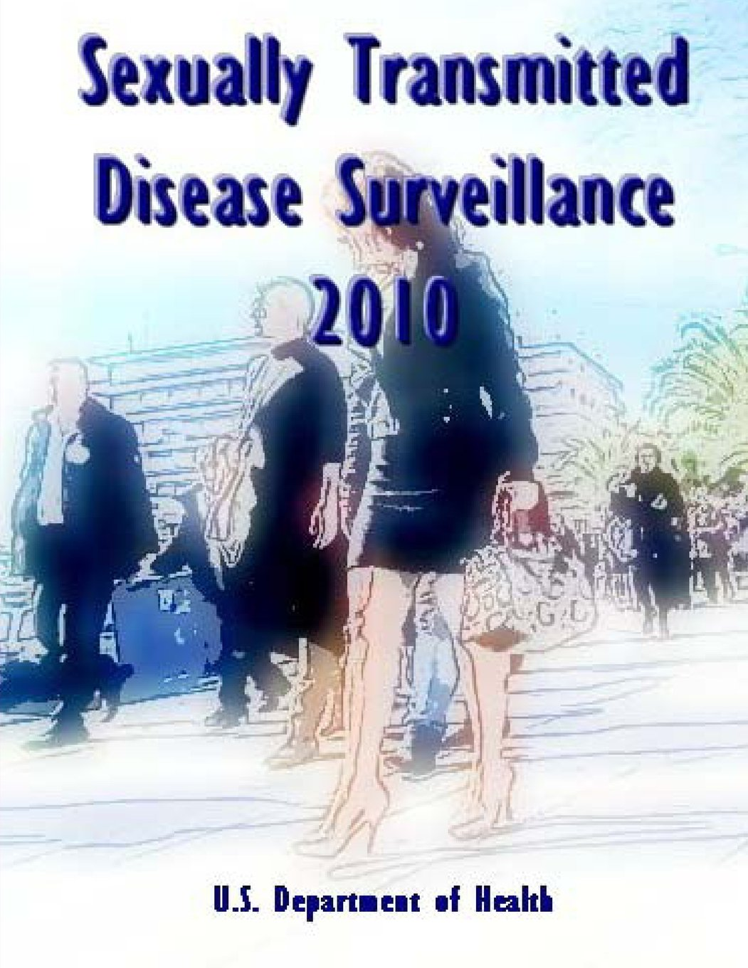 Sexually Transmitted Disease Surveillance 2010 ebook