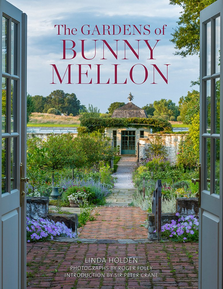 The Gardens of Bunny Mellon: Linda Jane Holden, Roger Foley, Peter ...