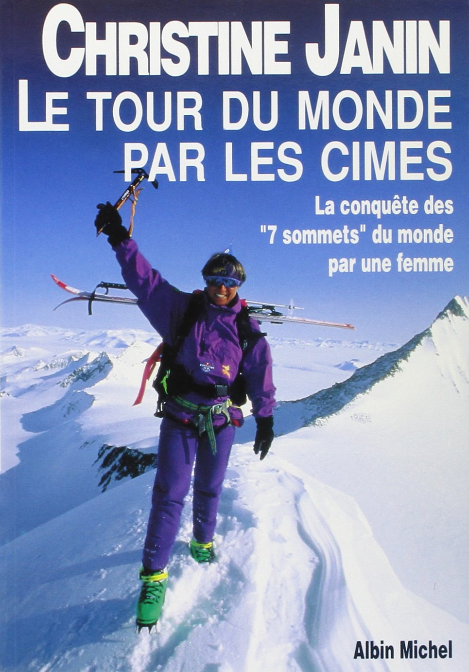 Tour Du Monde Par Les Cimes (Le) (Voyages - Reportages - Expeditions - Sports) (French Edition) by Albin Michel