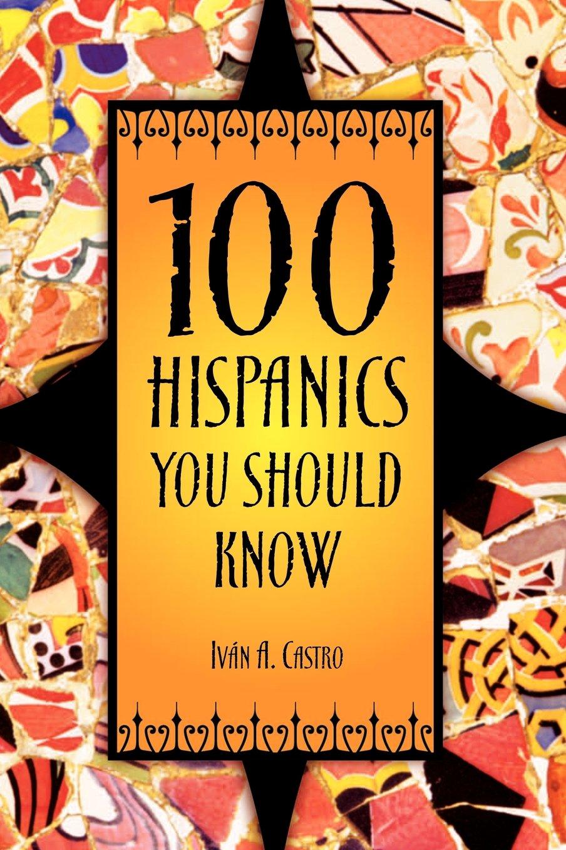 100 Hispanics You Should Know