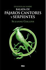 Los Juegos del Hambre. Balada de pájaros cantores y serpientes (Spanish Edition) Kindle Edition