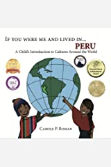 If You Were Me and Lived in... Peru: A Child's Introduction to Cultures Around the World Kindle Edition