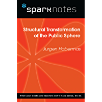 Structural Transformation of the Public Sphere (SparkNotes Philosophy Guide)