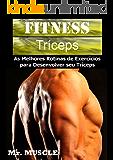 Fitness Tríceps: As Melhores Rotinas de Exercícios para Desenvolver seu Triceps