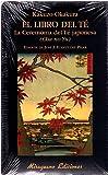 El libro del té. La ceremonia del té japonesa (Libros de los Malos Tiempos)