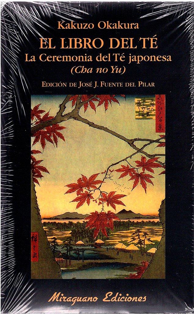 El Libro del Té. La Ceremonia del Té Japonesa. Cha No Yu ...