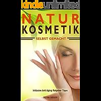 Naturkosmetik selbst gemacht inklusive Anti Aging Ratgeber Tipps