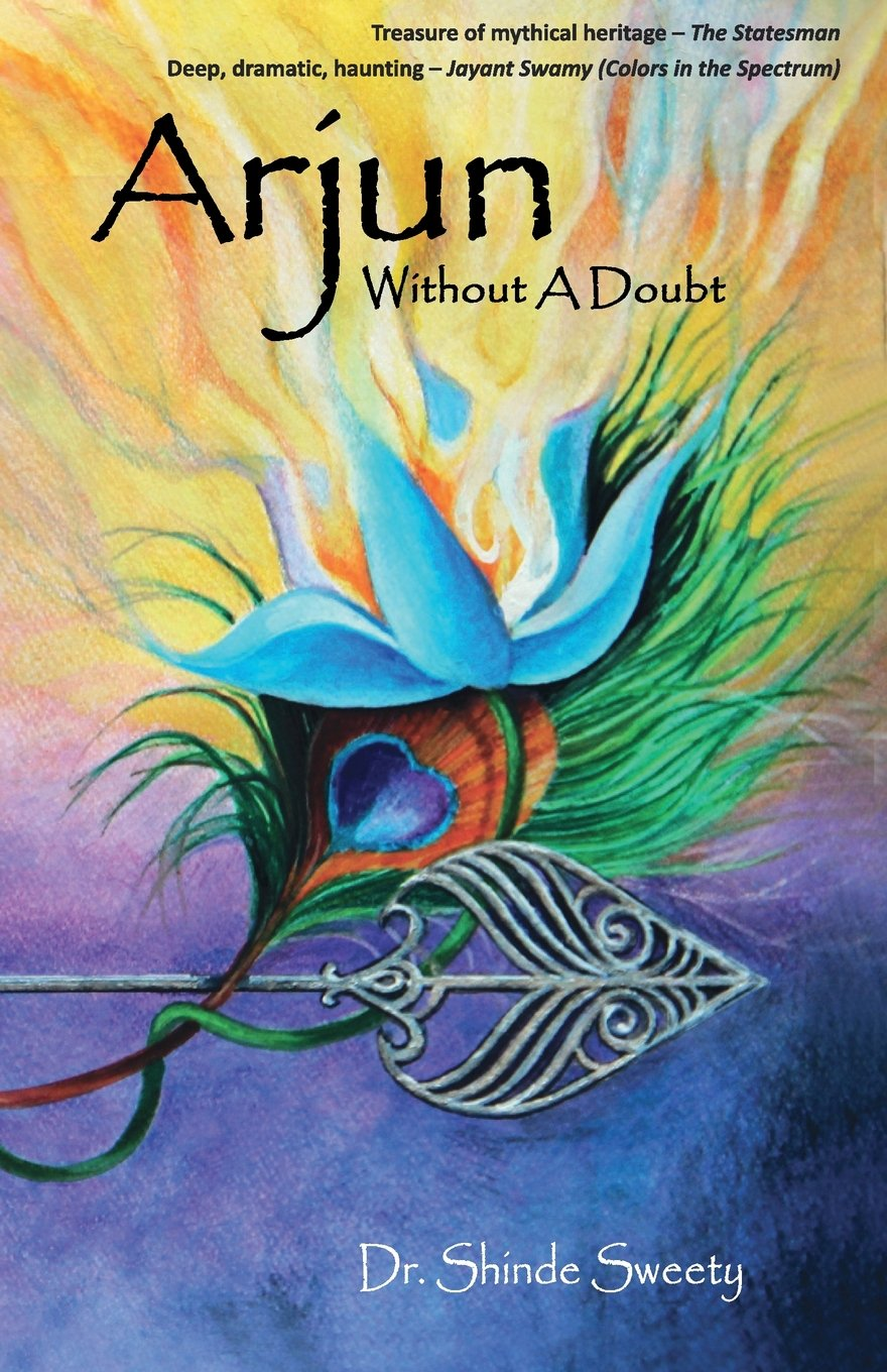 Arjun: Without A Doubt: Dr Shinde Sweety: 9789381836972: Amazon com