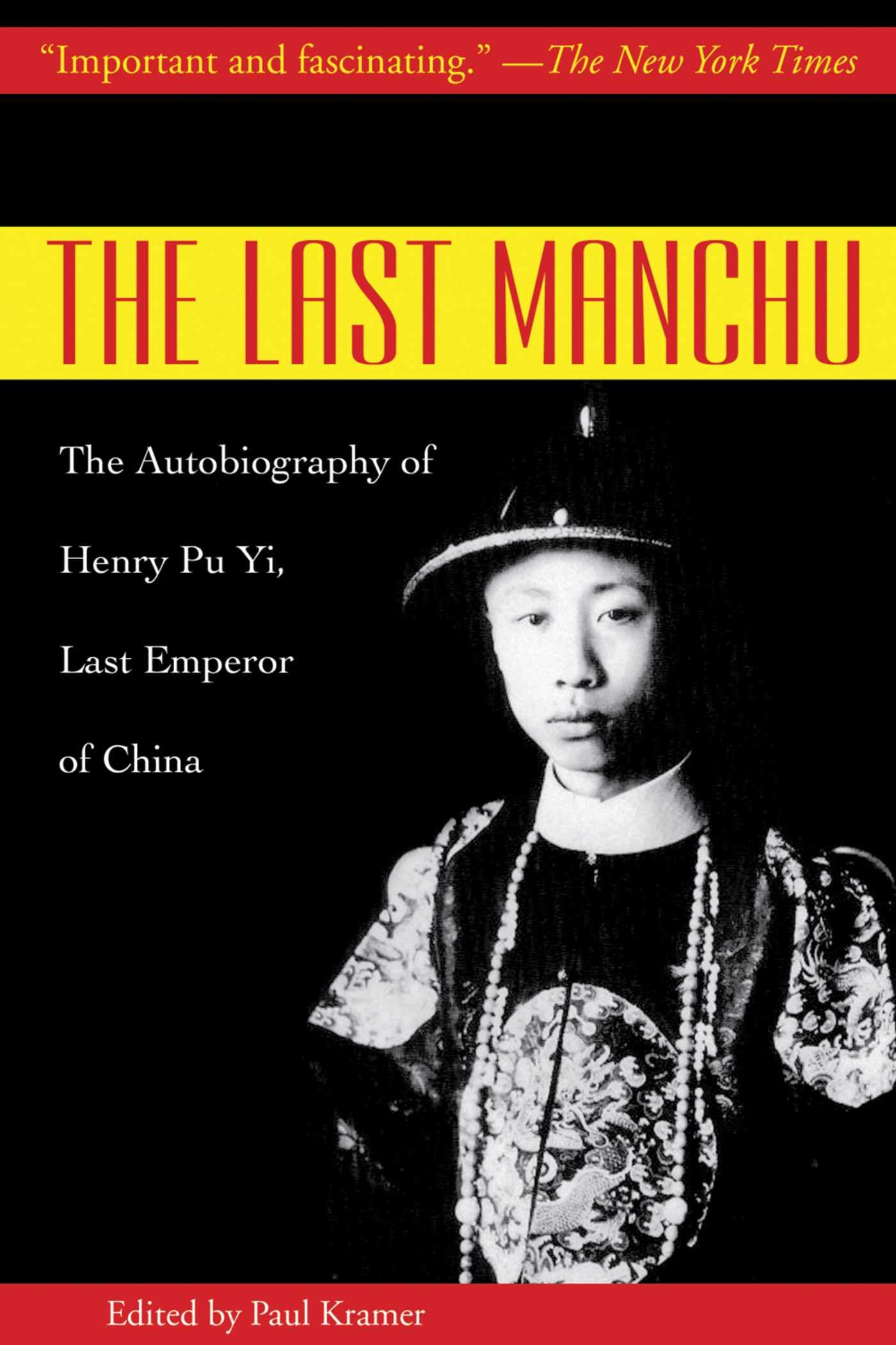 The Last Manchu: The Autobiography of Henry Pu Yi, Last Emperor of China  Paperback – March 1, 2010