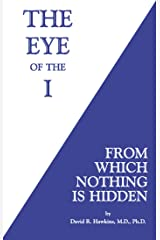 The Eye of the I: From Which Nothing is Hidden Kindle Edition