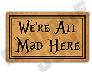 """DoubleJun Funny We're All Mad Here Entrance Mat Floor Rug Indoor/Front Door Mats Home Decor Machine Washable Rubber Non Slip Backing 29.5""""(W) X 17.7""""(L)"""
