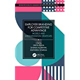 Employer Branding for Competitive Advantage: Models and Implementation Strategies (Information Technology, Management and Ope