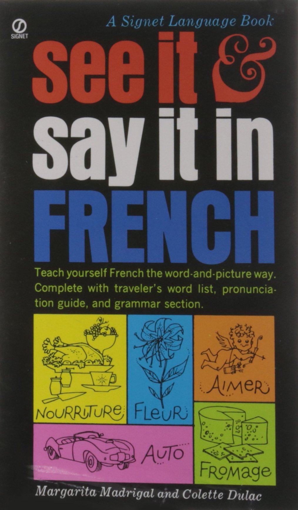 See it and say it in french a beginners guide to learning french see it and say it in french a beginners guide to learning french the word and picture way margarita madrigal colette dulac 9780451163479 amazon rubansaba