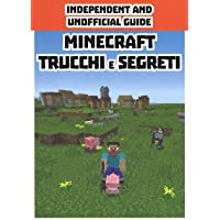 Minecraft trucchi e segreti. Independent and unofficial guide