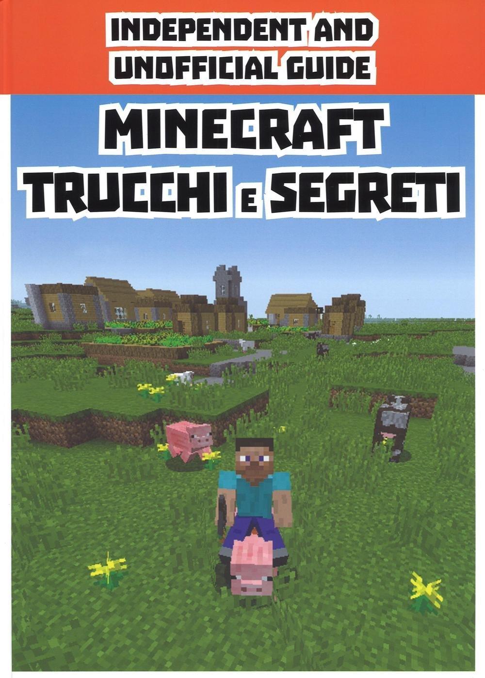 Minecraft trucchi e segreti. Indipendent and unofficial guide Copertina rigida – 9 giu 2016 Aa.Vv. Magazzini Salani 8868219107 Manuali