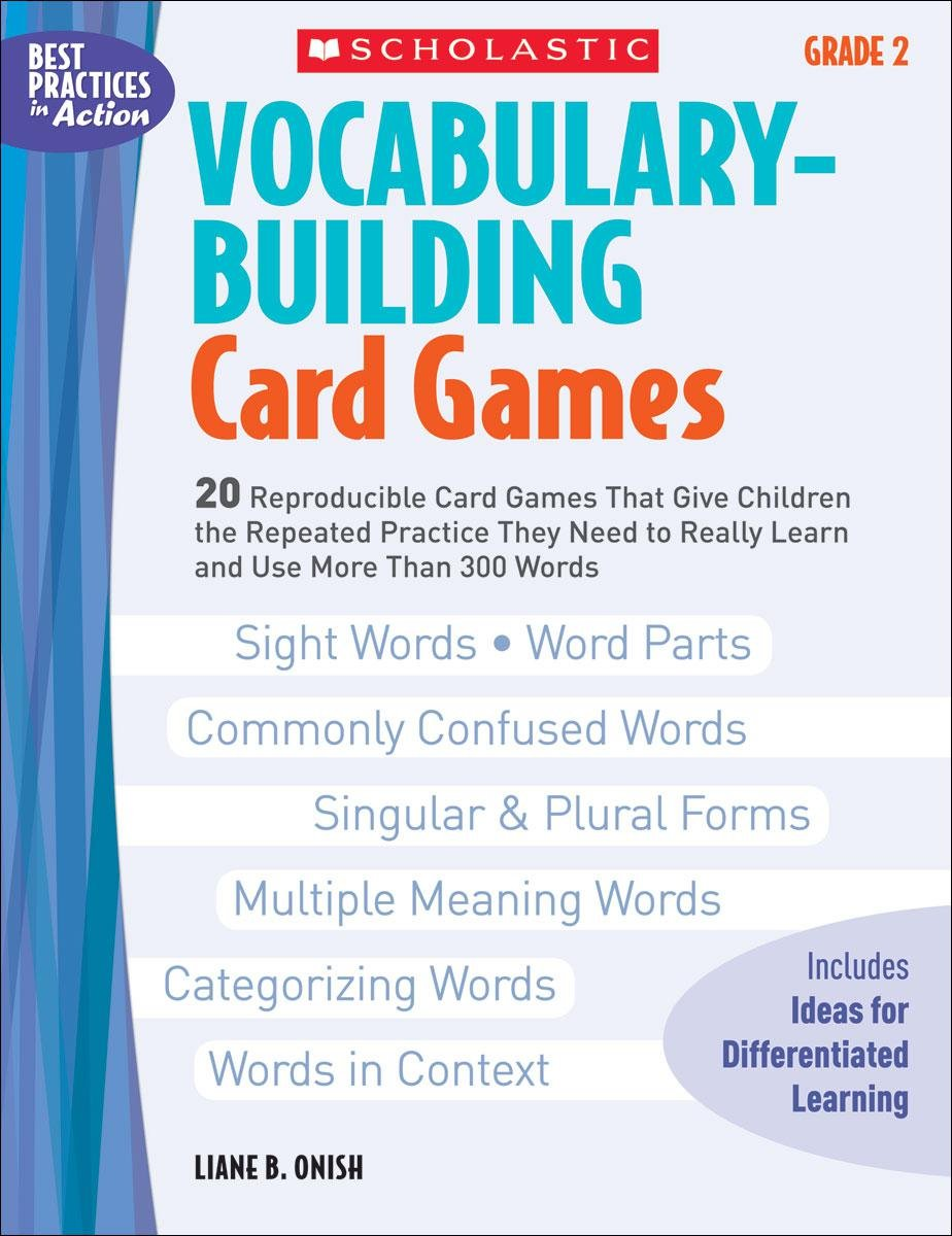 Vocabulary-Building Card Games: Grade 2: 20 Reproducible Card Games That Give Children the Repeated Practice They Need to Really Learn and Use More Than 300 Words (Best Practices in Action) PDF