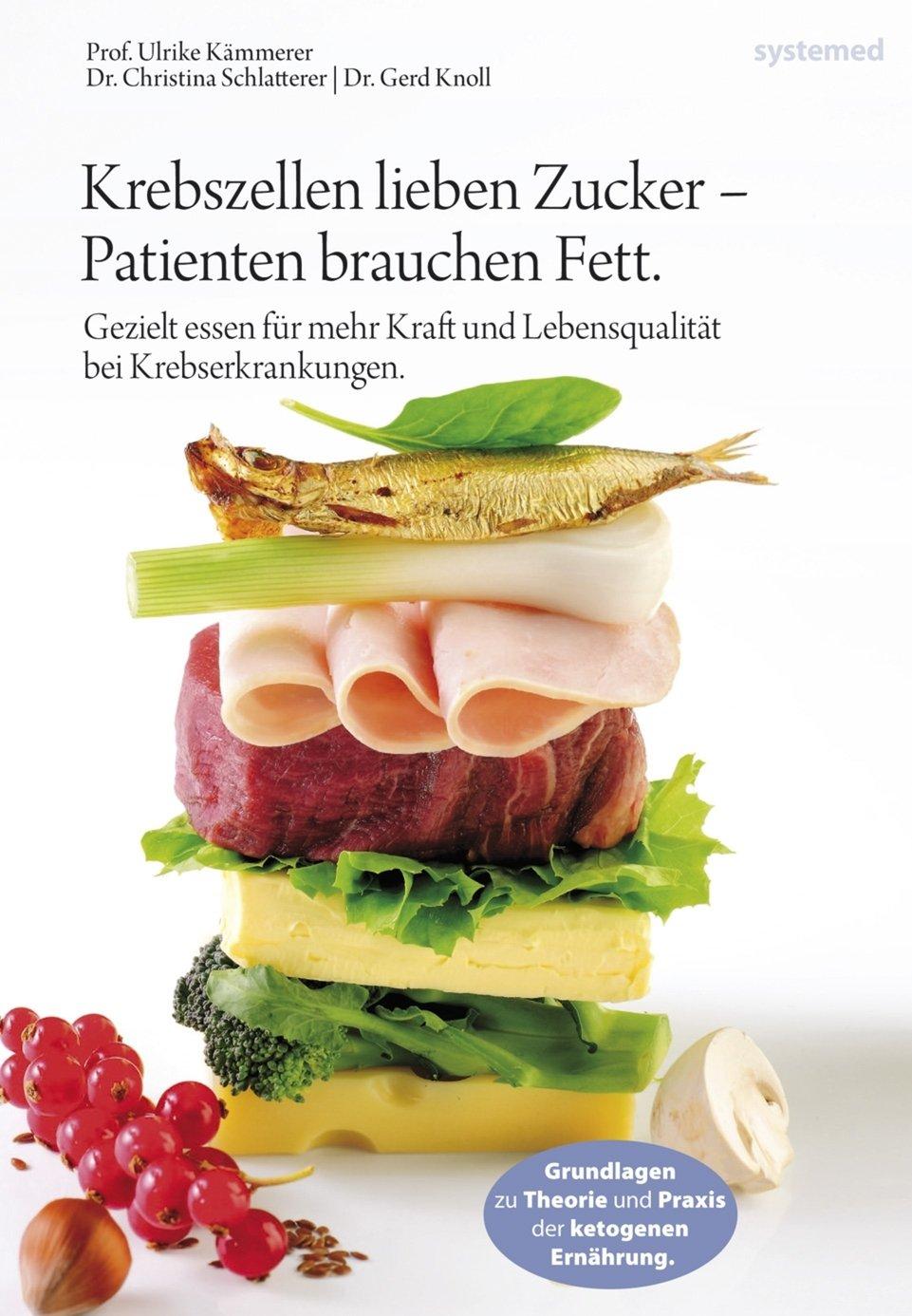 Buch: Krebszellen lieben Zucker - Patienten brauchen Fett