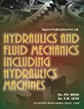 Hydraulics and Fluid Mechanics Including Hydraulics Machines (A-4-Size)
