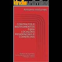 CONTRATOS E INSTRUMENTOS PARA LOCAÇÕES RESIDENCIAIS E COMERCIAIS: Modelos de Contratos, Avisos, Recibos, Notificações e Petições Iniciais