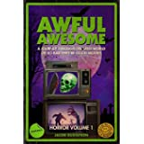 Awful Awesome: Horror Volume 1: A journey Through So-Bad-It's-Good Horror Films