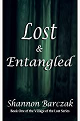 Lost & Entangled: The Village of the Lost Series Kindle Edition