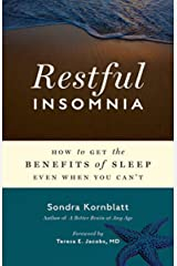 Restful Insomnia: How to Get the Benefits of Sleep Even When You Can't (Conari Wellness) Kindle Edition
